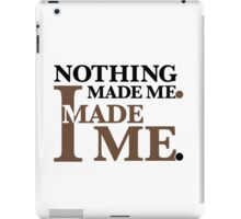Nothing Made Me... iPad Case/Skin
