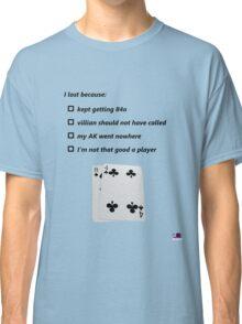 Poker Excuses Classic T-Shirt
