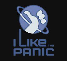 I Like The Panic Unisex T-Shirt