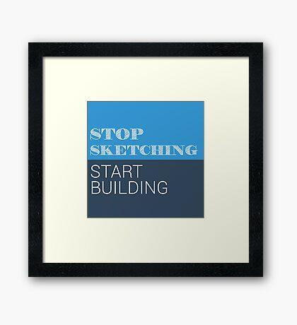 Stop Sketching Framed Print