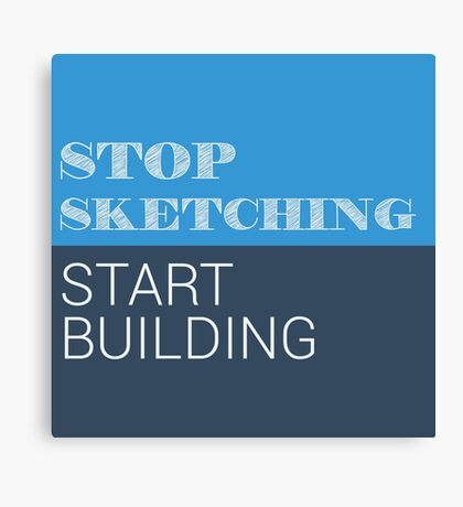 Stop Sketching Canvas Print