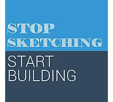 Stop Sketching Photographic Print