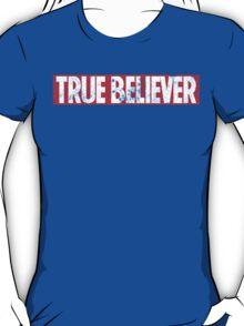True Believer (Distressed) T-Shirt