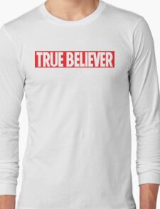 True Believer Long Sleeve T-Shirt