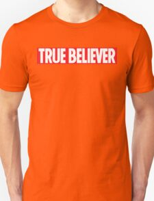True Believer Unisex T-Shirt