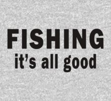 Fishing. It's all Good  Baby Tee