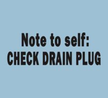 Note to Self: Check Drain Plug by Marcia Rubin