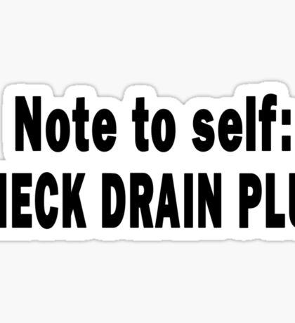 Note to Self: Check Drain Plug Sticker