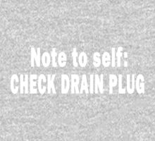 Note to Self: Check Drain Plug Baby Tee