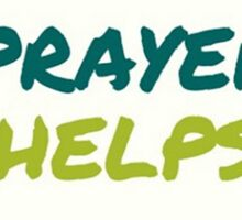 Prayer is helpful Sticker