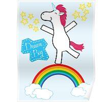 Dream Big - Happy Unicorn Poster