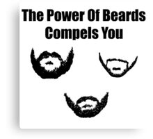 the power of beards Canvas Print