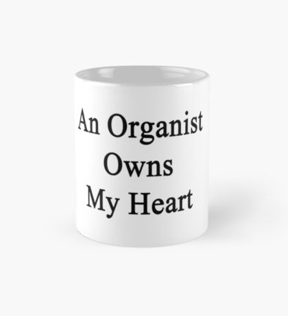 An Organist Owns My Heart  Mug