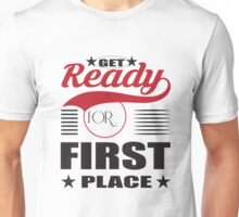 Get ready for first place. Unisex T-Shirt