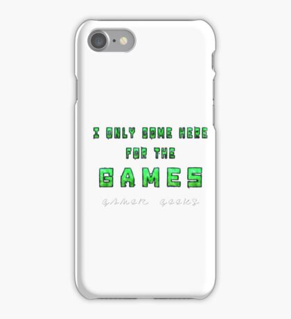 Only the Games - Gamer Geeks iPhone Case/Skin