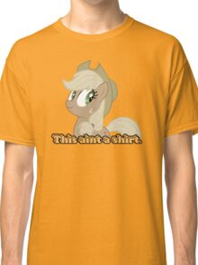 This aint a shirt  Classic T-Shirt