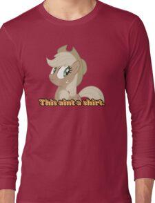 This aint a shirt  Long Sleeve T-Shirt