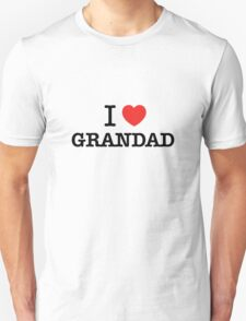 I Love GRANDAD T-Shirt