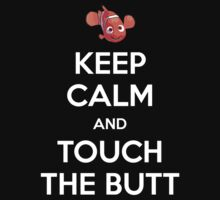 Keep Calm and Touch the Butt by Robert Sirks