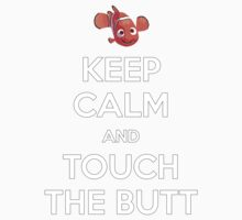 Keep Calm and Touch the Butt Kids Tee