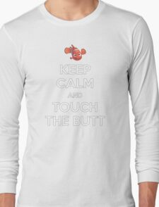 Keep Calm and Touch the Butt Long Sleeve T-Shirt