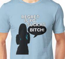 Kenzi - Regret is fo' suckas Unisex T-Shirt