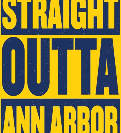 Maize and Blue Straight Outta AA Sticker