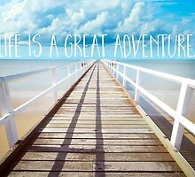 Life is a great adventure, coastal text art by Glimmersmith