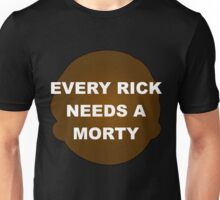 Every Rick Needs A Morty Unisex T-Shirt