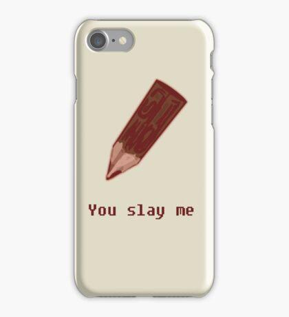 You SLAY Me! iPhone Case/Skin