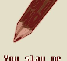 You SLAY Me! by Emily M