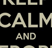 Keep Calm And Report My Team Sticker