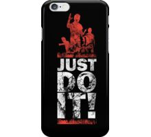 Just Do It ! iPhone Case/Skin