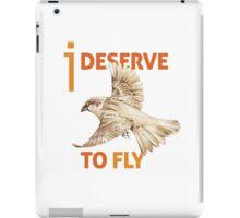 I Deserve to Fly iPad Case/Skin