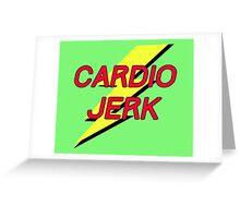 Cardio Jerk IASIP Greeting Card