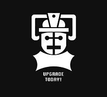 Upgrade Today! Unisex T-Shirt