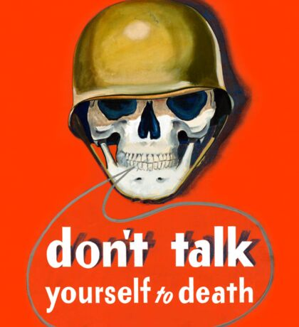 Propaganda Poster WWII ~ Don't Talk Yourself to Death ~ World War 2 ~ 0504  Sticker