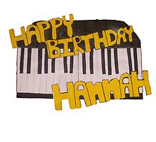 Happy Birthday Hannah+piano by Hgurl