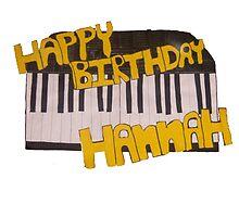 Happy Birthday Hannah+piano by Hgurl