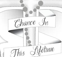 One Chance In This Lifetime Cross Sticker