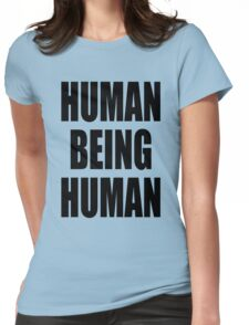 Human Being Human Womens Fitted T-Shirt