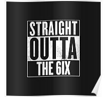 Straight Outta The 6ix Poster