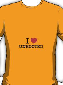I Love UNBOOTED T-Shirt