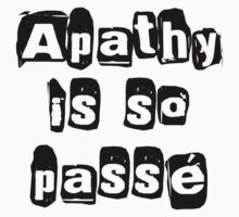 Apathy Is So Passé  Kids Clothes