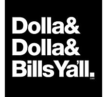 Dolla Dolla Bills Eastbound & Down Helvetica Threads Photographic Print