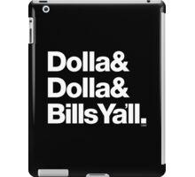 Dolla Dolla Bills Eastbound & Down Helvetica Threads iPad Case/Skin