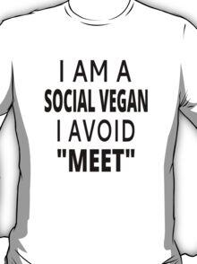 I Am A Social Vegan I Avoid Meet T-Shirt