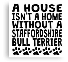 Without A Staffordshire Bull Terrier Canvas Print