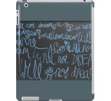 i will not dream iPad Case/Skin