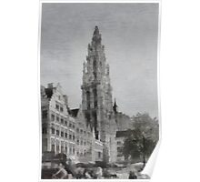 Antwerp - Onze Lieve Vrouw Kathedraal (Our Lady Cathedral) Poster